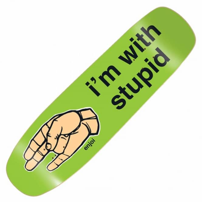 Enjoi Skateboards I'm With Stupid Skateboard Deck 9.0''
