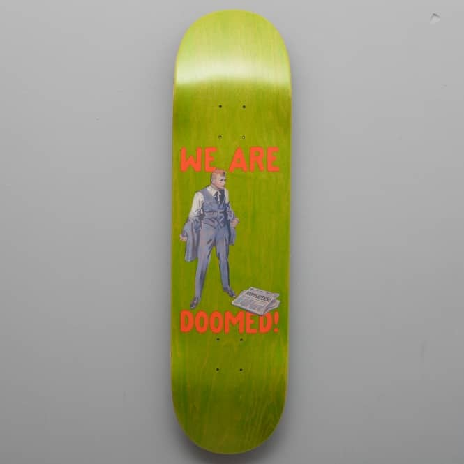 Doomsayers Club We Are Doomed (Green Stain) Skateboard Deck 8.28